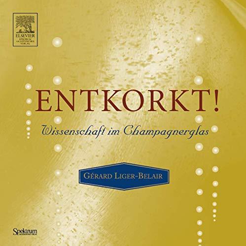 9783827416667: Entkorkt!: Wissenschaft im Champagnerglas (German Edition)