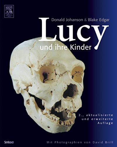 Lucy und ihre Kinder: Mit Photographien von David Brill (German Edition) (3827416701) by Blake Edgar; Donald Johanson