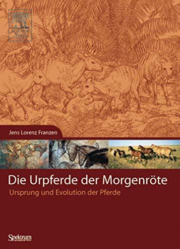 9783827416803: Die Urpferde der Morgenröte: Ursprung und Evolution der Pferde