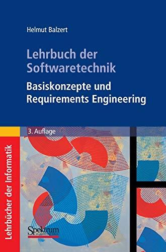 9783827417053: Lehrbuch der Softwaretechnik: Basiskonzepte und Requirements Engineering: Basiskonzepte Und Requirements Engineering