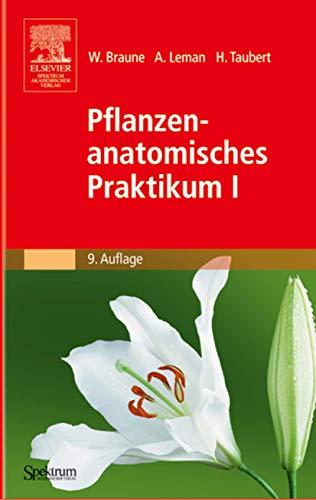 9783827417428: Pflanzenanatomisches Praktikum I: Zur Einführung in die Anatomie der Vegetationsorgane der Samenpflanzen (German Edition)