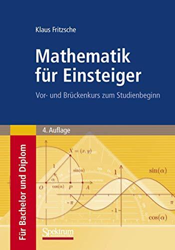 9783827417848: Mathematik für Einsteiger: Vor- und Brückenkurs zum Studienbeginn (German Edition)