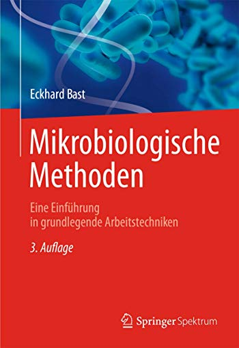 9783827418135: Mikrobiologische Methoden: Eine Einführung in grundlegende Arbeitstechniken (German Edition)
