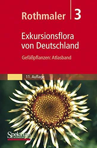 9783827418425: Rothmaler - Exkursionsflora von Deutschland. Bd. 3: Gefäßpflanzen: Atlasband (German Edition)