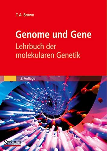 9783827418432: Genome und Gene: Lehrbuch der molekularen Genetik (Sav Biowissenschaften) (German Edition)