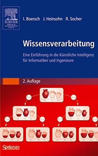 9783827418449: Wissensverarbeitung: Eine Einführung in die Künstliche Intelligenz für Informatiker und Ingenieure (Sav Informatik)