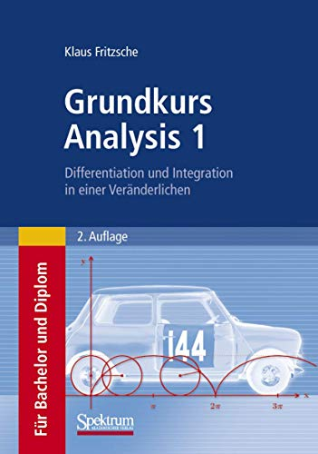 9783827418784: Grundkurs Analysis 1: Differentiation und Integration in einer Veränderlichen