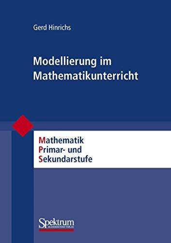9783827419385: Modellierung im Mathematikunterricht: Mathematik Primar- und Sekundarstufe
