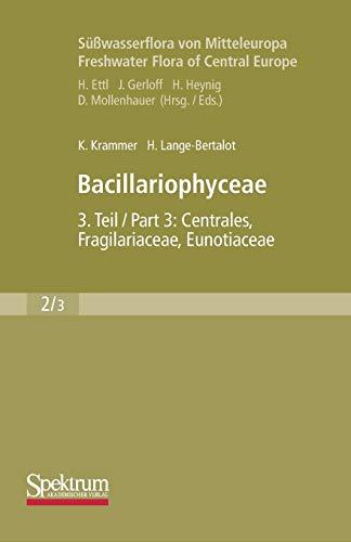 9783827419873: Bacillariophyceae: Teil 3: Centrales, Fragilariaceae, Eunotiaceae (Süßwasserflora von Mitteleuropa)