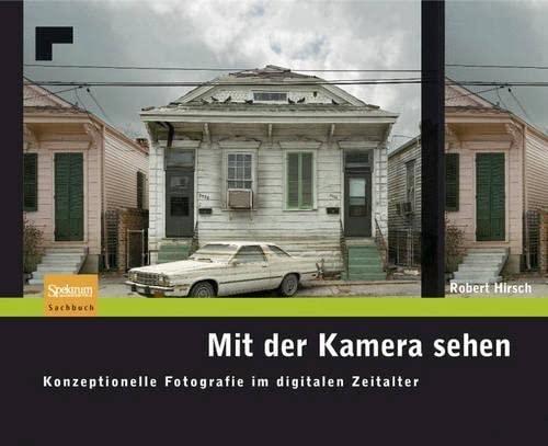 9783827419897: Mit der Kamera sehen: Konzeptionelle Fotografie im digitalen Zeitalter