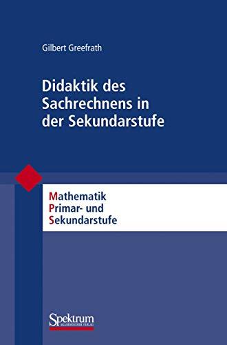 9783827419958: Didaktik des Sachrechnens in der Sekundarstufe (Mathematik Primarstufe und Sekundarstufe I + II)