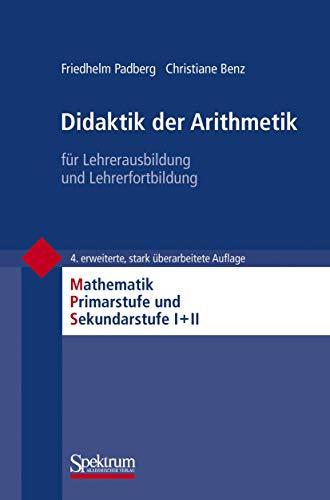 9783827419965: Didaktik der Arithmetik: für Lehrerausbildung und Lehrerfortbildung (Mathematik Primarstufe und Sekundarstufe I + II)