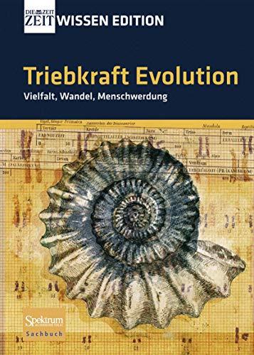 9783827420008: Triebkraft Evolution - Vielfalt, Wandel, Menschwerdung
