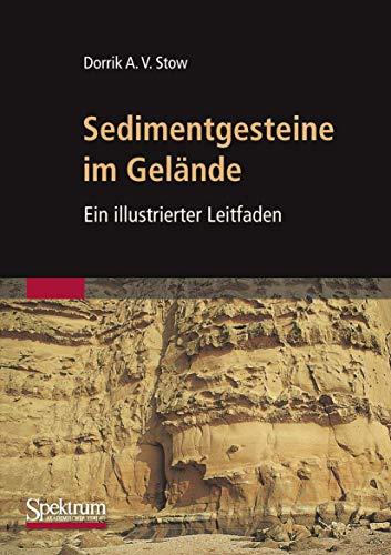9783827420152: Sedimentgesteine im Gelände: Ein illustrierter Leitfaden (German Edition)