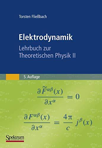 9783827420213: Elektrodynamik: Lehrbuch zur Theoretischen Physik II (German Edition)