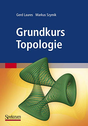 Grundkurs Topologie: Laures, Gerd and Markus Szymik