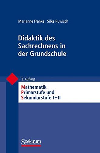 9783827420428: Didaktik des Sachrechnens in der Grundschule (Mathematik Primarstufe und Sekundarstufe I + II)