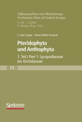 Süà wasserflora von Mitteleuropa: Pteridophyta und Anthophyta Teil 1 (German Edition): Jost, ...