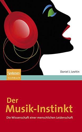 9783827420787: Der Musik-Instinkt: Die Wissenschaft einer menschlichen Leidenschaft (Sachbuch (Spektrum Hardcover)) (German Edition)