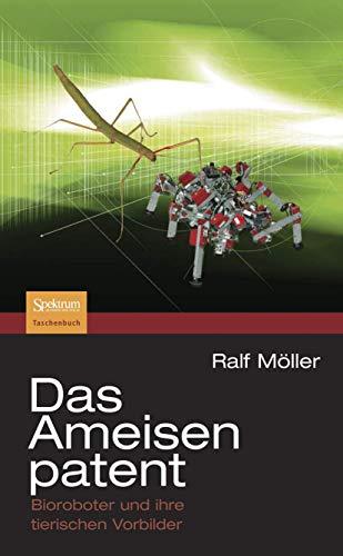9783827420824: Das Ameisenpatent: Bioroboter und ihre tierischen Vorbilder (German Edition)