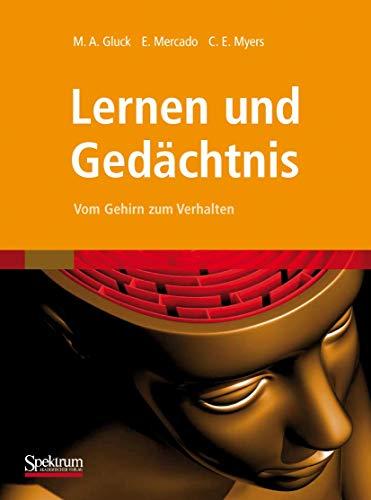 9783827421029: Lernen und Gedächtnis: Vom Gehirn zum Verhalten