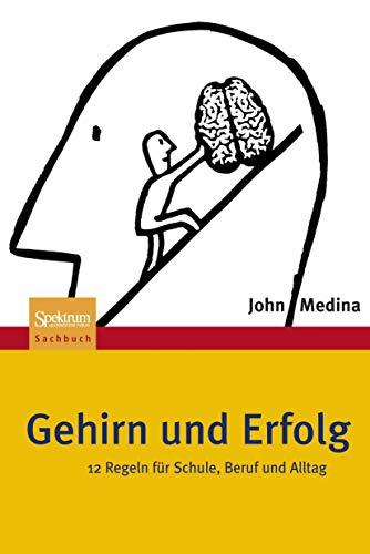 9783827421210: Gehirn und Erfolg: 12 Regeln für Schule, Beruf und Alltag (German Edition)