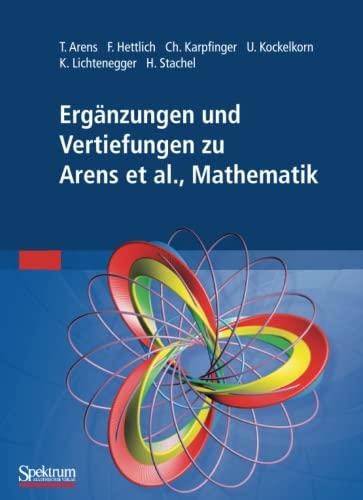 Ergänzungen und Vertiefungen zu Mathematik: Tilo Arens; Frank