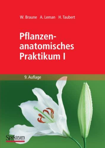 9783827422897: Pflanzenanatomisches Praktikum I: Zur Einführung in die Anatomie der Vegetationsorgane der Samenpflanzen (German Edition)