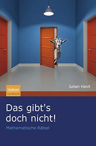 Das gibt's doch nicht: Mathematische Rätsel (German Edition) (3827423066) by Havil, Julian