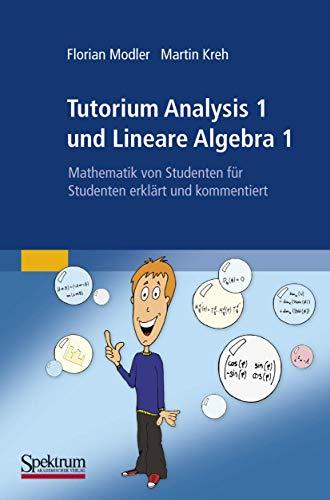 Tutorium Analysis 1 und Lineare Algebra 1: Florian Modler, Martin