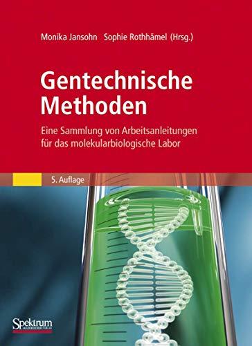 9783827424297: Gentechnische Methoden: Eine Sammlung von Arbeitsanleitungen für das molekularbiologische Labor (German Edition)