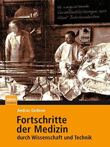 9783827424747: Fortschritte der Medizin durch Wissenschaft und Technik: 99 wegweisende Veröffentlichungen aus fünf Jahrhunderten (German Edition)