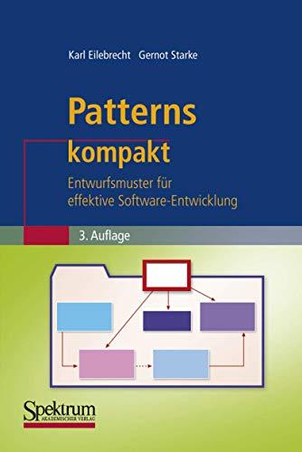 Patterns kompakt: Entwurfsmuster für effektive Software-Entwicklung: Eilebrecht, Karl, Starke,