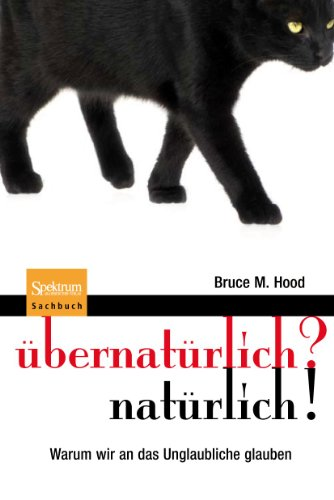 9783827425430: übernatürlich? natürlich!: Warum wir an das Unglaubliche glauben (German Edition)