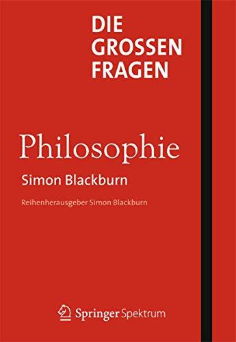 Die großen Fragen - Philosophie (Grossen Fragen) (German Edition) (3827426197) by Blackburn, Simon