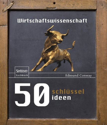 9783827426345: 50 Schlüsselideen Wirtschaftswissenschaft (German Edition)