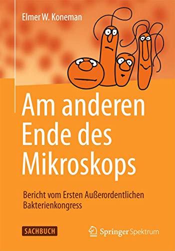 9783827426710: Am anderen Ende des Mikroskops: Bericht vom Ersten Außerordentlichen Bakterienkongress
