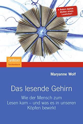 Das lesende Gehirn. Wie der Mensch zum Lesen kam - und was es in unseren Köpfen bewirkt. Aus dem Englischen übersetzt von Martina Wiese. Illustrationen von Catherine Stoodley. (= Spektrum-Akademischer-Verlag-Taschenbuch). - Wolf, Maryanne