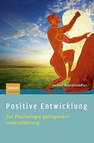 9783827428417: Positive Entwicklung: Zur Psychologie gelingender Lebensführung