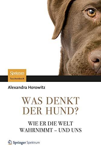 9783827429698: Was Denkt Der Hund?: Wie Er Die Welt Wahrnimmt - Und Uns