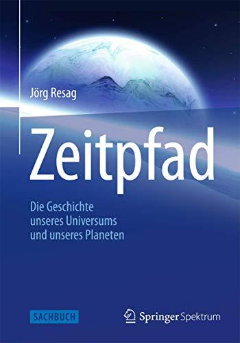9783827429728: Zeitpfad: Die Geschichte unseres Universums und unseres Planeten