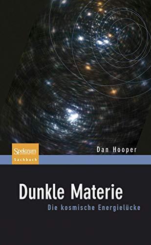 9783827429827: Dunkle Materie: Die kosmische Energielücke