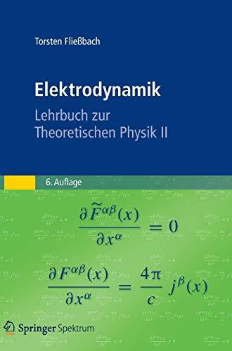 9783827430359: Elektrodynamik: Lehrbuch zur Theoretischen Physik II (German Edition)