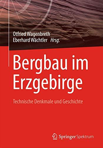9783827430946: Bergbau im Erzgebirge: Technische Denkmale und Geschichte