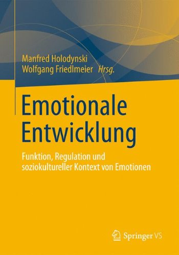 Emotionale Entwicklung: Funktion, Regulation und soziokultureller Kontext von Emotionen