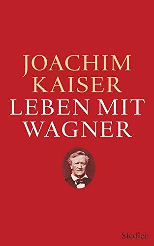 9783827500281: Leben mit Wagner