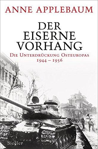 9783827500304: Der Eiserne Vorhang: Die Unterdrückung Osteuropas 1944-1956