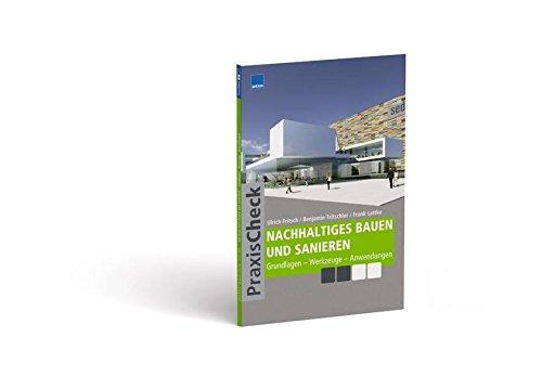 9783827714183: Nachhaltiges Bauen und Sanieren - Grundlagen - Werkzeuge - Anwendungen / Praxis Check Architektur