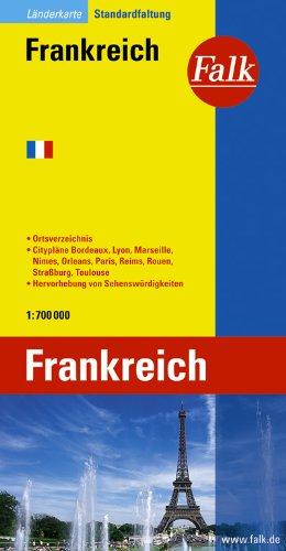 9783827918369: Falk Länderkarte Frankreich 1 : 700 000: Mit Ortsverzeichnis und Cityplänen Bordeaux, Grenoble, Lyon, Marseille, Nimes, Paris, Reims, Rouen, ... Mit Hervorhebung der Sehenswürdigkeiten