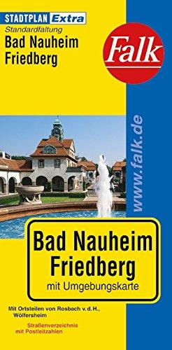 9783827922014: Falk Stadtplan Extra Standardfaltung Bad Nauheim, Friedberg: Mit Ortsteilen von Rosbach v.d.H. /W�lfersheim